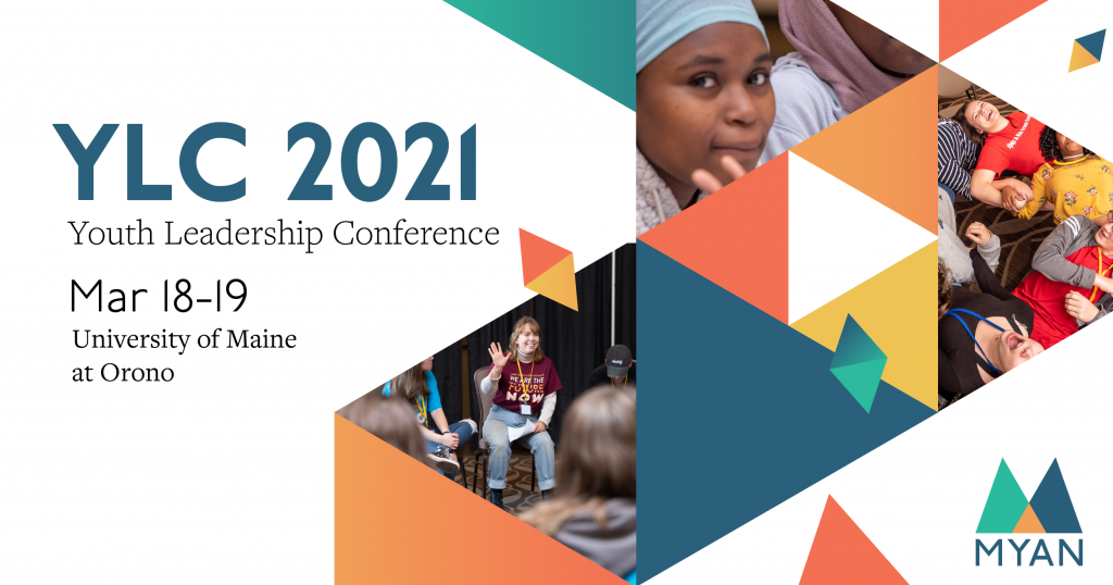 YLC 2021 Youth Leadership Conference. March 18th and 19th at the University of Maine in Orono.