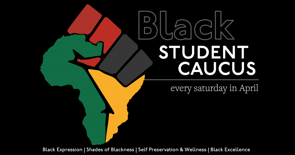 Image of a raised fist in the shape of Africa with the textBlack Student Caucus every Saturday in April